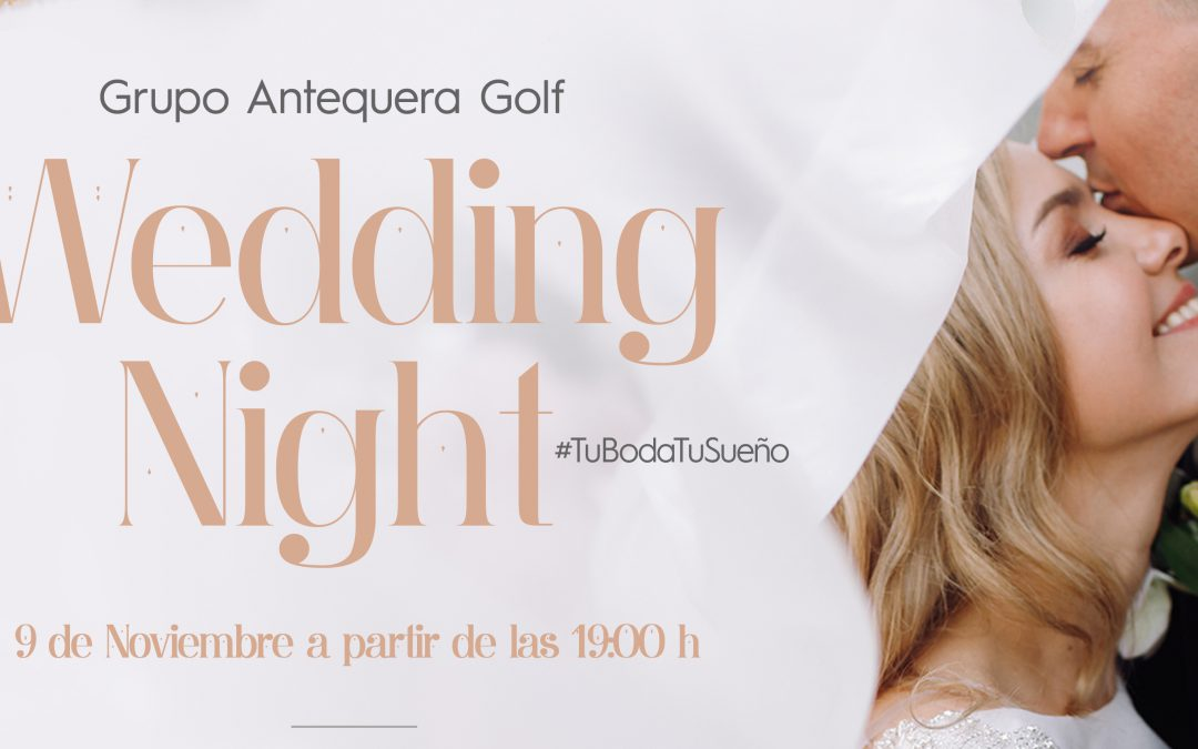 Antequera Golf celebra la IX Wedding Night, showroom para celebración de bodas
